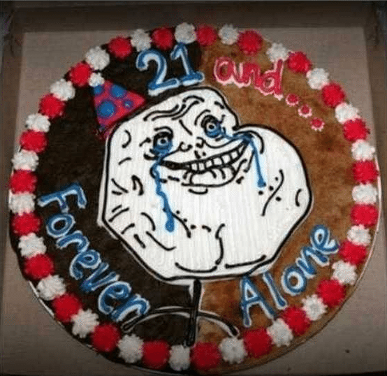 Best of Meme Birthday Cakes (Forever Alone)