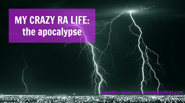 My Crazy RA Life Apocalypse
