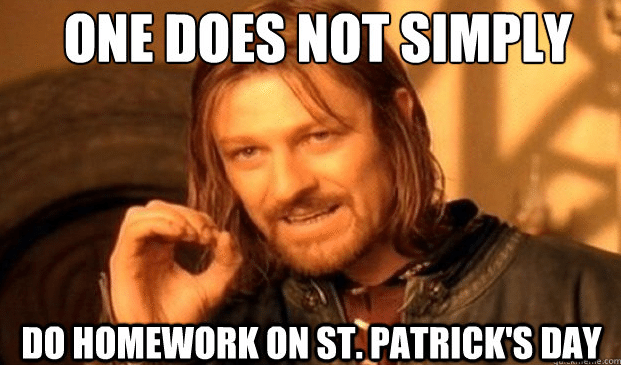 St. Patrick's Day One Does Not Simply Meme Homework