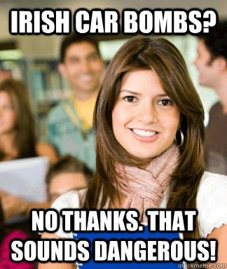 St. Patrick's Day Sheltered College Student Meme Irish Car Bombs