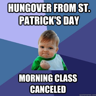 St. Patrick's Day Success Kid Meme Hungover Class Canceled