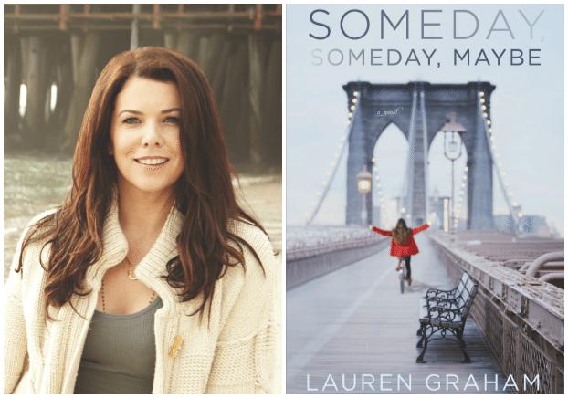 Lauren Graham Someday Someday Maybe Book