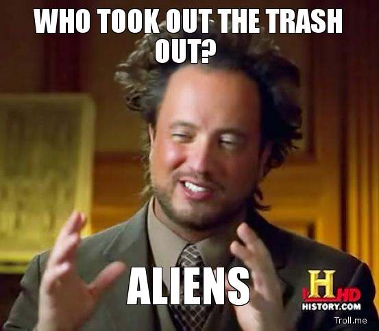 Aliens Who Took The trash Out