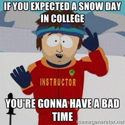 College Snow Day South Park Ski Instructor Meme