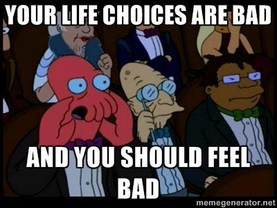 Futurama You Should Feel Bad Meme Bad Life Decisions