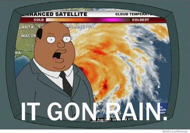 its gon rain meme