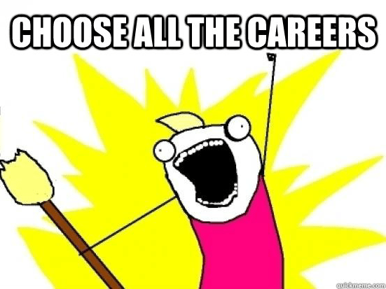 Choose All the Careers Meme