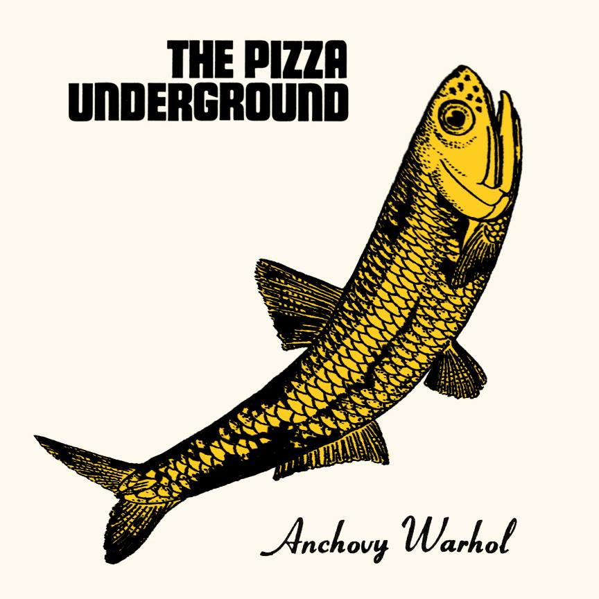 The Pizza Underground Anchovy Warhol
