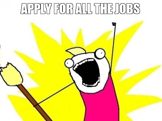 Apply for All the Jobs Meme