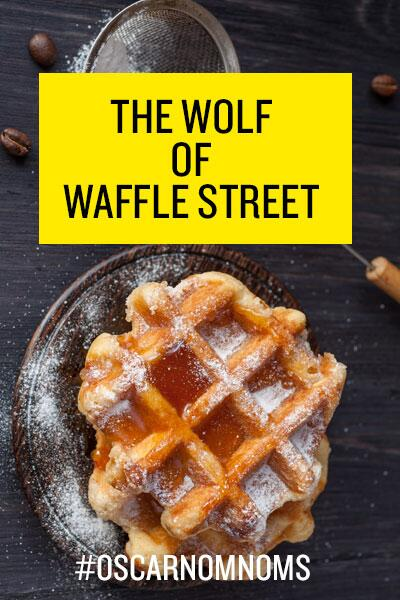 The Wolf of Waffle Street
