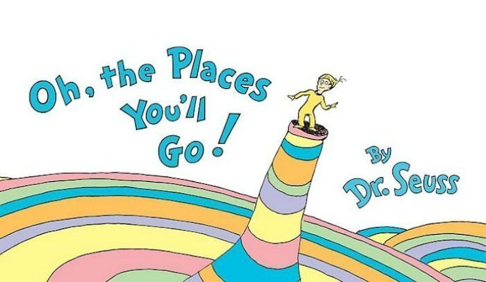 Oh The Places You'll Go