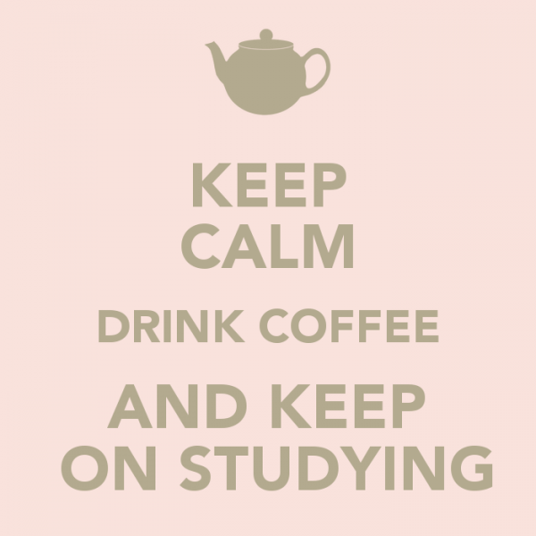 keep-calm-drink-coffee-and-keep-on-studying